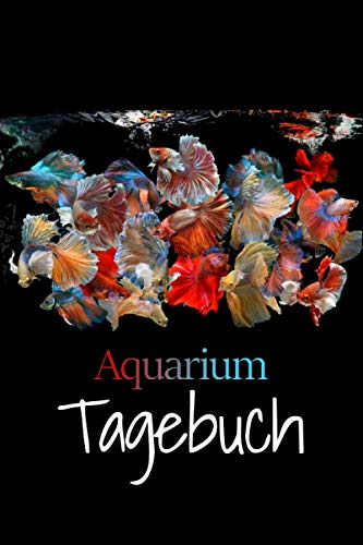 Aquarium Logbuch: Tagebuch zum ausfüllen ( PH, GH, KH, CO2, NO3 etc). Betta Splendens Liebhaber Geschenk.