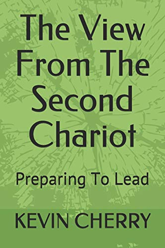 The View From The Second Chariot: Preparing To Lead