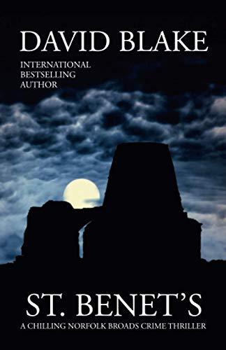 St. Benet's: A chilling Norfolk Broads crime thriller (British Detective...