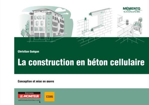 La construction en béton cellulaire: Conception et mise en oeuvre