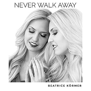 Never walk away (unplugged)