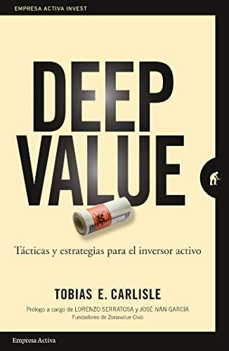 Deep value: Táctica y estrategias para el inversor activo (Empresa Activa Invest)