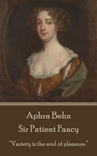 """Sir Patient Fancy: """"Variety is the soul of pleasure."""" (English Edition)  eBook: Behn, Aphra: Amazon.it: Kindle Store"""