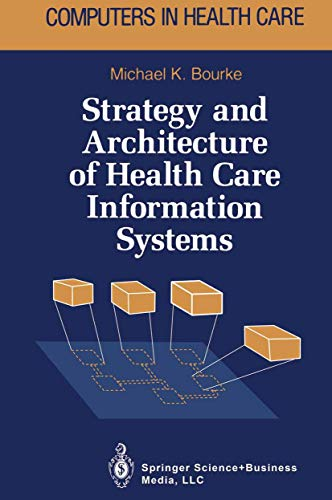 Strategy and Architecture of Health Care Information Systems (Health Informatics)
