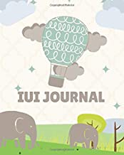 IUI Journal- Fertility Tracking Notebook: 12 Month Pregnancy Preparation & Conception Planner- Inspirational Prompts & Quotes For Women Trying To Conceive