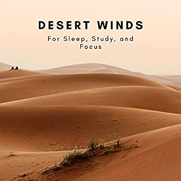 Desert Winds For Sleep, Study and Focus