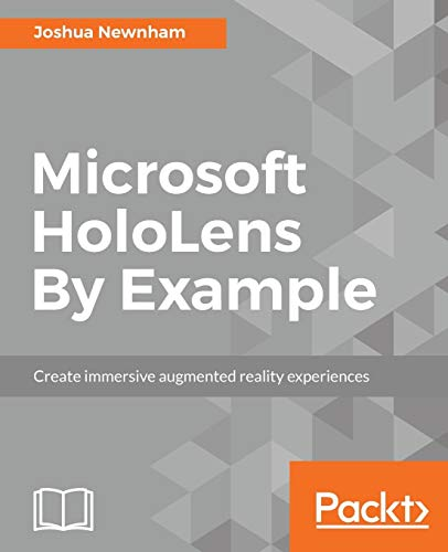 Microsoft HoloLens By Example: Create immersive Augmented Reality experiences (English Edition)