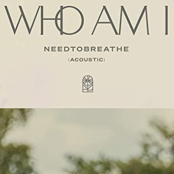 Who Am I (Acoustic)