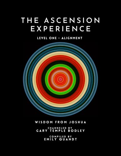 The Ascension Experience: Level One - Alignment