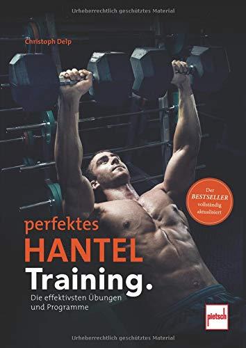 Perfektes Hanteltraining: Die effektivsten Übungen und Programme