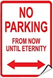 Pegatinas Autoadhesivas de Vinilo Autoadhesivas con Texto en inglés No Parking from Now Until Eternity, 8 x 12