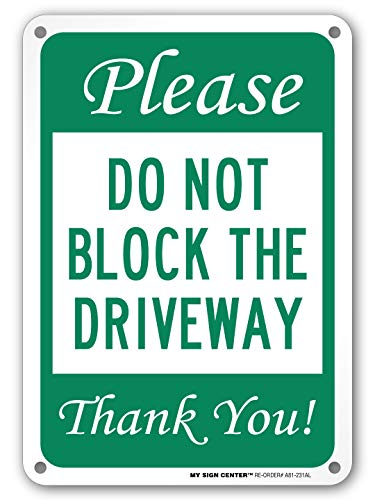 Please Do Not Block Gate Sign No Parking Private Driveway Sign, 7 x 10 Industrial Grade Aluminum, Easy Mounting, Rust-Free/Fade Resistance, Indoor/Outdoor, USA Made by MY SIGN CENTER