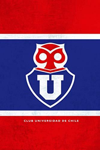 Club Universidad de Chile: Club Universidad de Chile Notebook / Football Club / Journal / Diary Gift, 110 Blank Pages, 6x9 inches, Matte Finish Cover