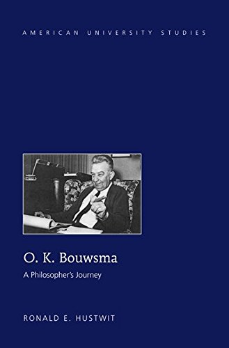 O. K. Bouwsma: A Philosopher's Journey (American University Studies)
