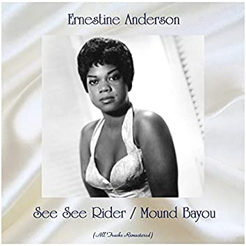 See See Rider / Mound Bayou (All Tracks Remastered)