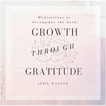 Growth Through Gratitude Meditations