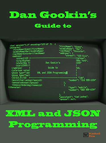 Dan Gookin's Guide to XML and JSON Programming (English Edition)