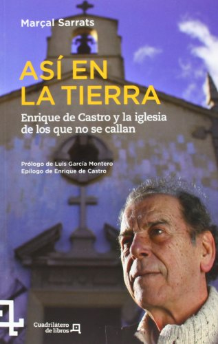 Así en la tierra: Enrique de Castro y la iglesia de los que no se callan (Cuadrilátero de libros - Actualidad)