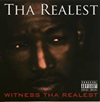 Witness tha Realest by Tha Realest (2009-07-14)