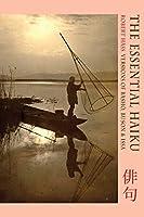 The Essential Haiku: Versions of Basho, Buson and Issa