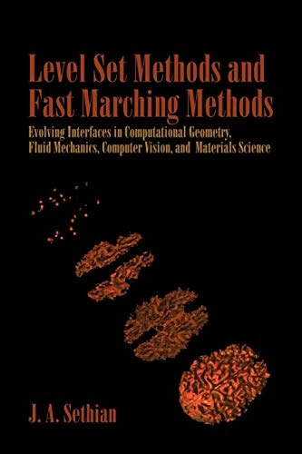 Compare Textbook Prices for Level Set Methods and Fast Marching Methods: Evolving Interfaces in Computational Geometry, Fluid Mechanics, Computer Vision, and Materials Science ... Computational Mathematics, Series Number 3 2 Edition ISBN 9780521645577 by J. A. Sethian