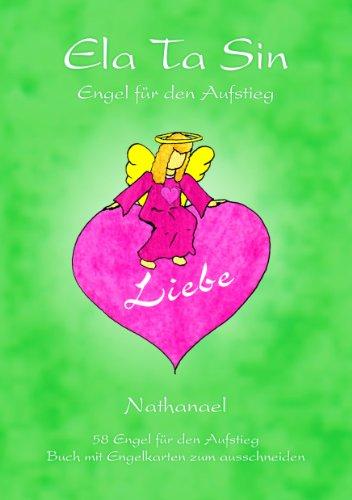 Ela Ta Sin - Engel für den Aufstieg: 58 Engel für den Aufstieg - Buch und Engelkarten zum Ausschneiden
