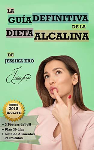 La Guía Definitiva de la Dieta Alcalina   Descubre paso a paso cómo perder peso con la milagrosa dieta del pH y las recetas alcalinas: (Dieta Alcalina Libro en Español/Alkaline Diet book in Spanish)