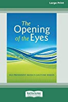 The Opening of Eyes (16pt Large Print Edition)