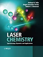 Laser Chemistry: Spectroscopy, Dynamics and Applications by Helmut H. Telle Angel Gonzalez Urena Robert J. Donovan(2007-05-21)