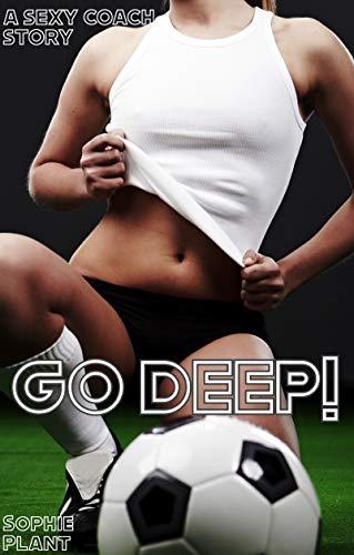 Go Deep!: A Sexy Coach Story (English Edition)