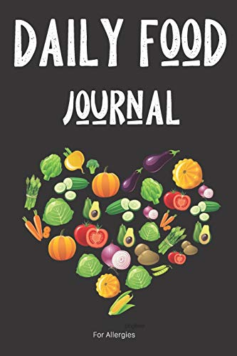 Daily Food Journal For Allergies: 3 Month Food and Meal Tracking Logbook Including Snacks and Weekly