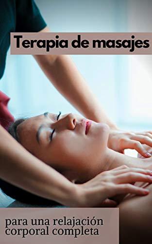 Terapia de masajes: para una relajación corporal completa