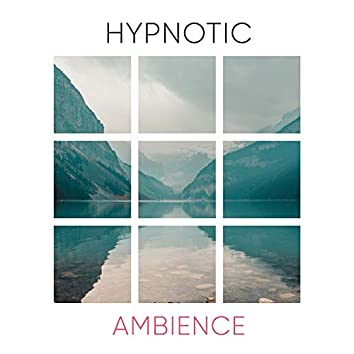 Hypnotic Ambience