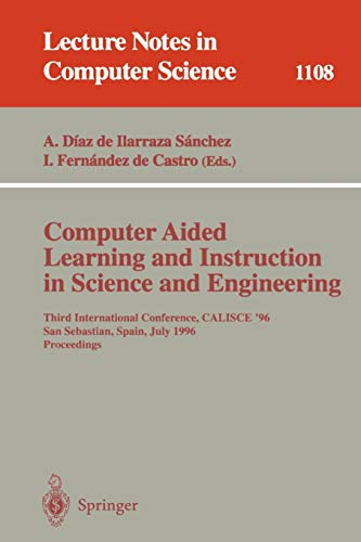 Computer Aided Learning And Instruction In Science And Engineering Third International Conference Calisce96