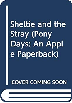 Sheltie and the Stray (Pony Days; An Apple Paperback) 0439688906 Book Cover