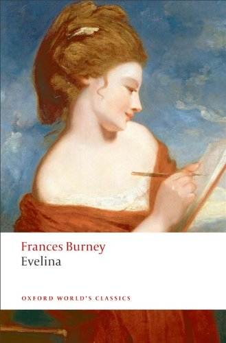 Evelina: Or the History of A Young Lady's Entrance into the World (Oxford World's Classics)