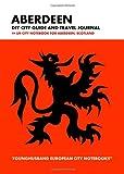 Aberdeen DIY City Guide and Travel Journal: UK City Notebook for Aberdeen, Scotland (European City Notebooks in Lists)