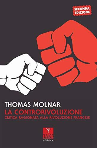 La controrivoluzione. Critica ragionata alla rivoluzione francese
