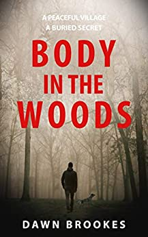Body in the Woods (Carlos Jacobi Book 1) by [Dawn Brookes]
