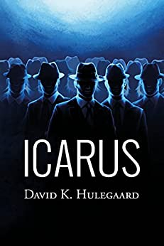 Icarus: A missing girl, a global conspiracy, and an otherworldly secret (The Noble Trilogy Book 1) by [David K. Hulegaard]