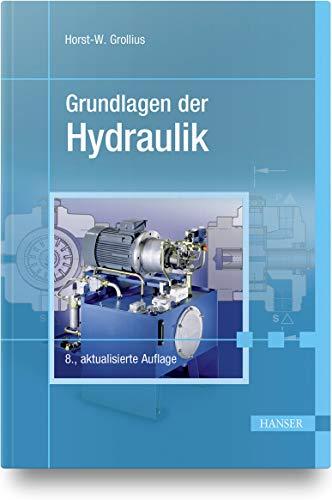 Grundlagen der Hydraulik: Mit 137 Abbildungen, 8 Tafeln, 4 Tabellen und 15 Übungsaufgaben