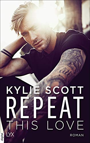Repeat This Love von [Kylie Scott, Katrin Reichardt]