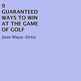9 Guaranteed Ways to Win at the Game of Golf cover art