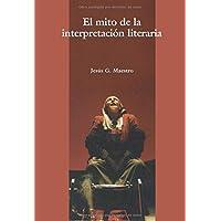 El Mito De La Interpretación Literaria.