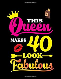 This Queen Makes 40 Look Fabulous: Dream Journal For Girls-120Large Blank Pages(8.5