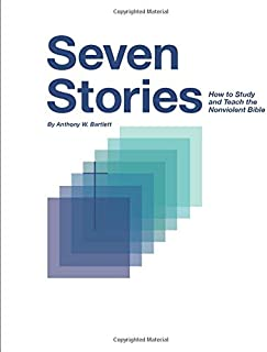 Seven Stories: How to Study and Teach the Nonviolent Bible