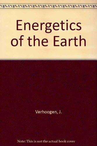 Energetics of the Earth by John Verhoogen (1980-08-01)