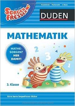 Sorgenfresser Mathematik 3. Klasse: Mathesorgen? Her damit! (Duden - Sorgenfresser) ( 19. Januar 2015 )
