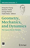Geometry, Mechanics, and Dynamics: The Legacy of Jerry Marsden (Fields Institute Communications, 73)