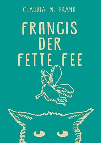 Francis, der fette Fee